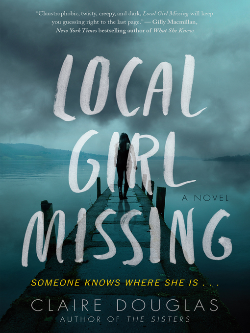 Title details for Local Girl Missing by Claire Douglas - Available