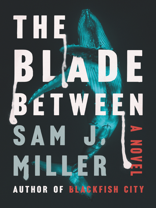 Title details for The Blade Between by Sam J. Miller - Available