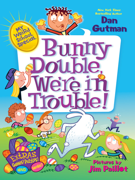 Title details for Bunny Double, We're in Trouble! by Dan Gutman - Wait list