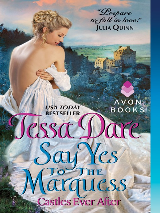 Title details for Say Yes to the Marquess by Tessa Dare - Available