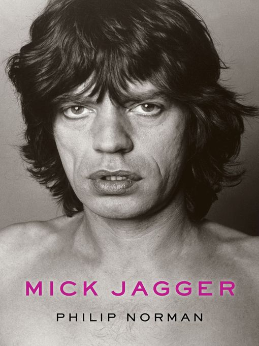 Title details for Mick Jagger by Philip Norman - Available