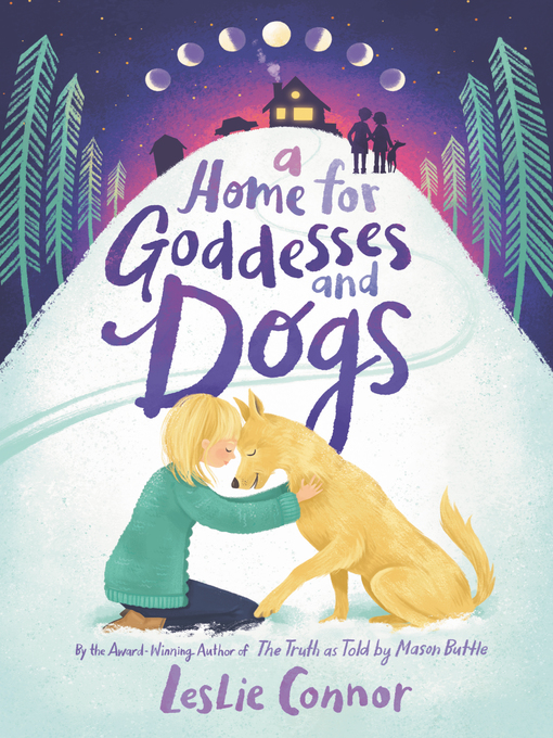 Title details for A Home for Goddesses and Dogs by Leslie Connor - Available