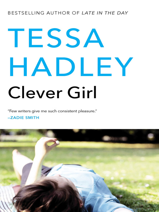 Title details for Clever Girl by Tessa Hadley - Available