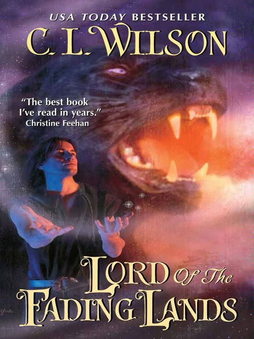 Title details for Lord of the Fading Lands by C. L. Wilson - Wait list