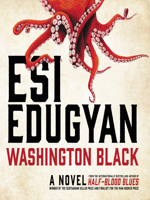 Title details for Washington Black by Esi Edugyan - Available