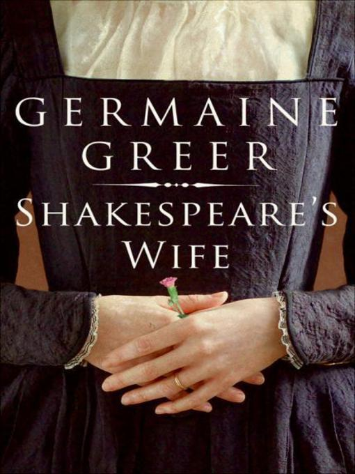 Title details for Shakespeare's Wife by Germaine Greer - Available