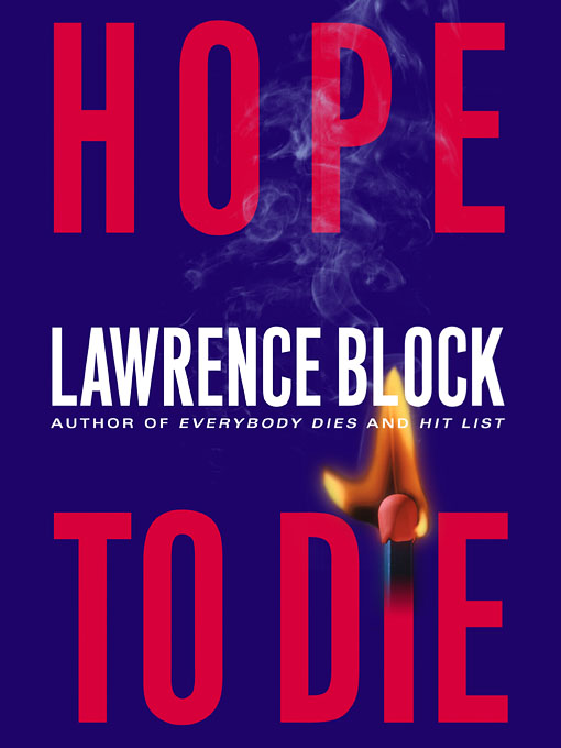 Title details for Hope to Die by Lawrence Block - Available
