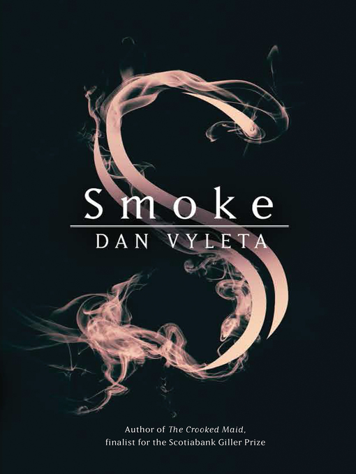 Title details for Smoke by Dan Vyleta - Wait list