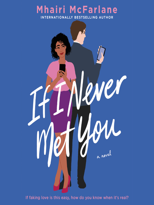 Title details for If I Never Met You by Mhairi McFarlane - Wait list