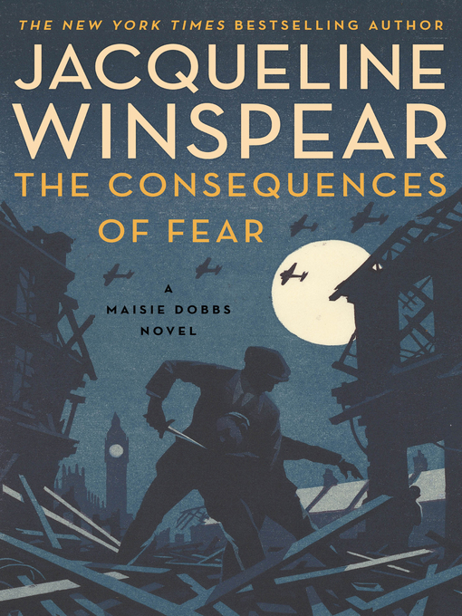Title details for The Consequences of Fear by Jacqueline Winspear - Wait list