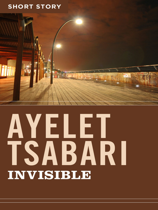 Title details for Invisible by Ayelet Tsabari - Wait list