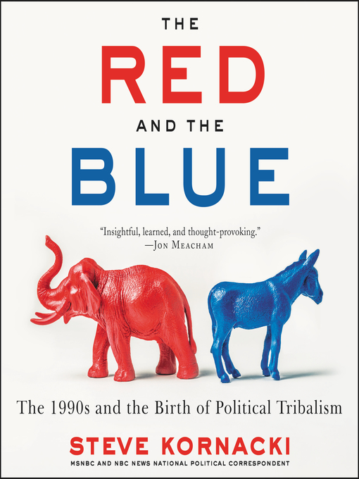 Title details for The Red and the Blue by Steve Kornacki - Wait list