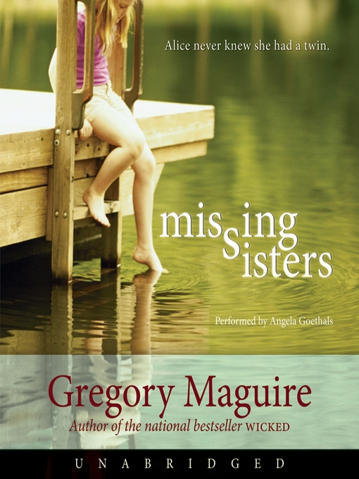 Title details for Missing Sisters by Gregory Maguire - Available
