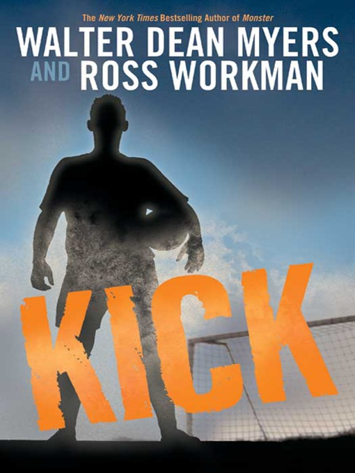 Title details for Kick by Walter Dean Myers - Available