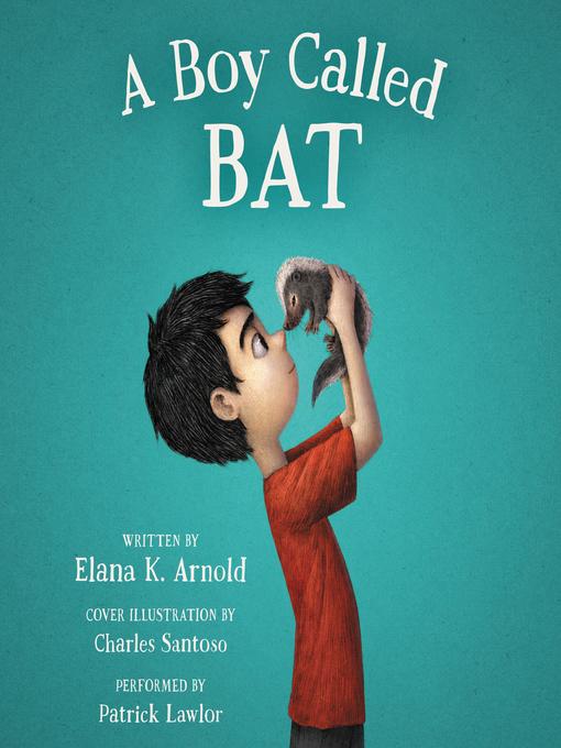 Title details for A Boy Called Bat by Elana K. Arnold - Wait list