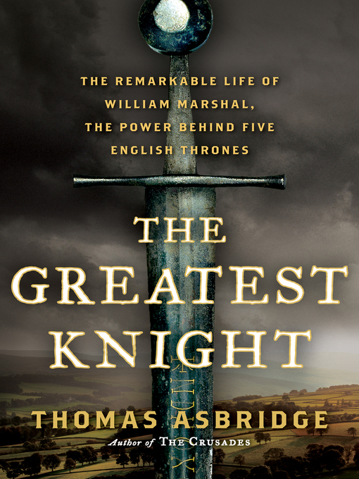 Title details for The Greatest Knight by Thomas Asbridge - Available
