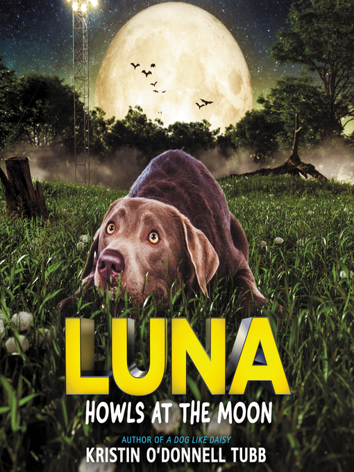 Title details for Luna Howls at the Moon by Kristin O'Donnell Tubb - Available