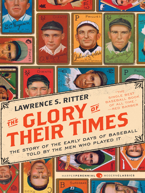 Title details for The Glory of Their Times by Lawrence S. Ritter - Available