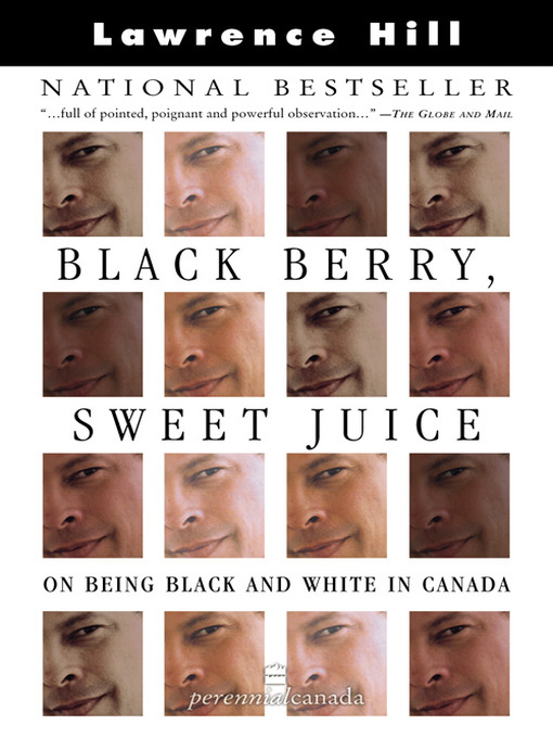 Title details for Black Berry, Sweet Juice by Lawrence Hill - Available