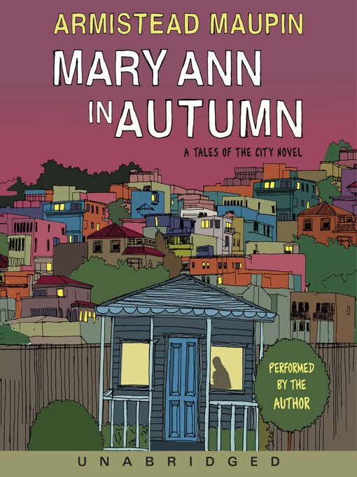 Title details for Mary Ann in Autumn by Armistead Maupin - Available