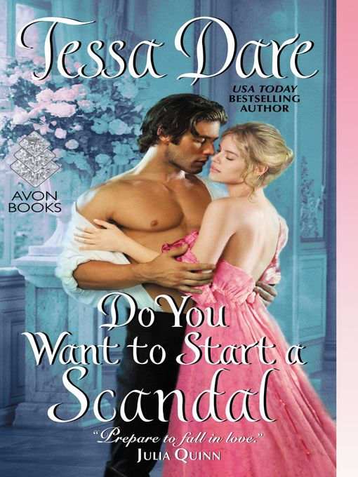 Title details for Do You Want to Start a Scandal by Tessa Dare - Wait list
