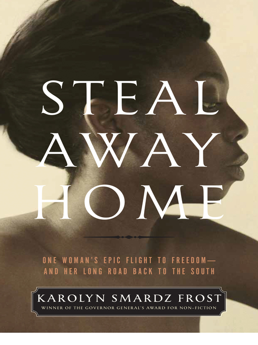 Title details for Steal Away Home by Karolyn Smardz Frost - Wait list