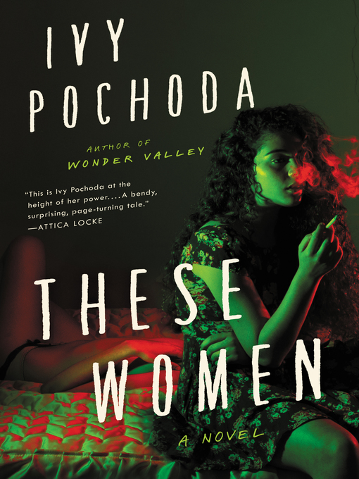 Title details for These Women by Ivy Pochoda - Available
