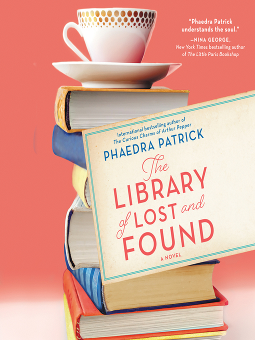 Title details for The Library of Lost and Found by Phaedra Patrick - Available