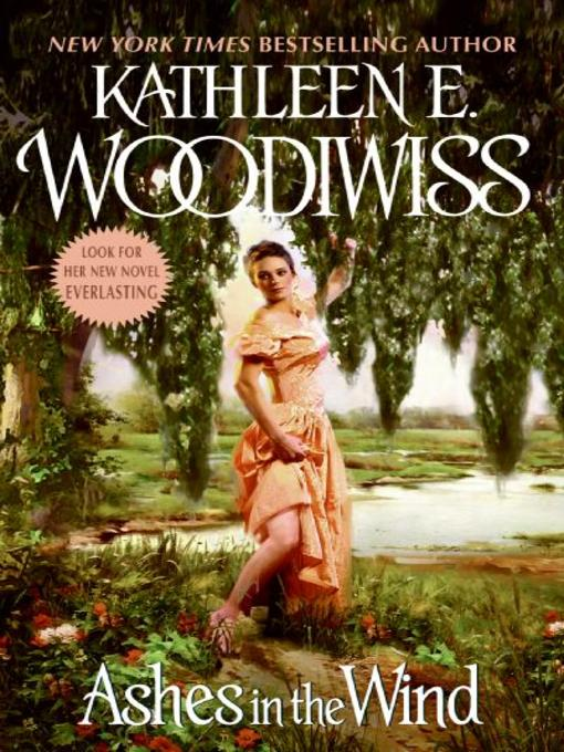 Title details for Ashes in the Wind by Kathleen E. Woodiwiss - Available