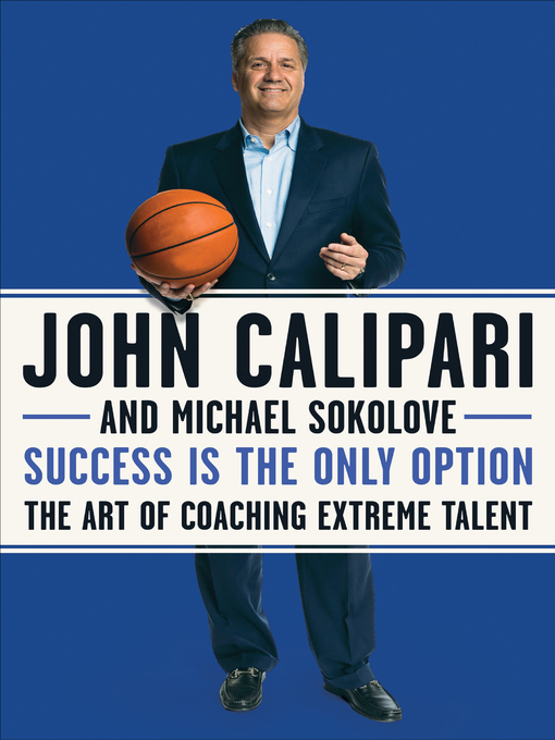 Title details for Success Is the Only Option by John Calipari - Wait list