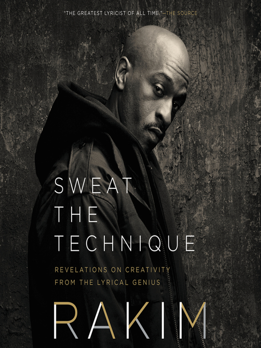 Title details for Sweat the Technique by Rakim - Available