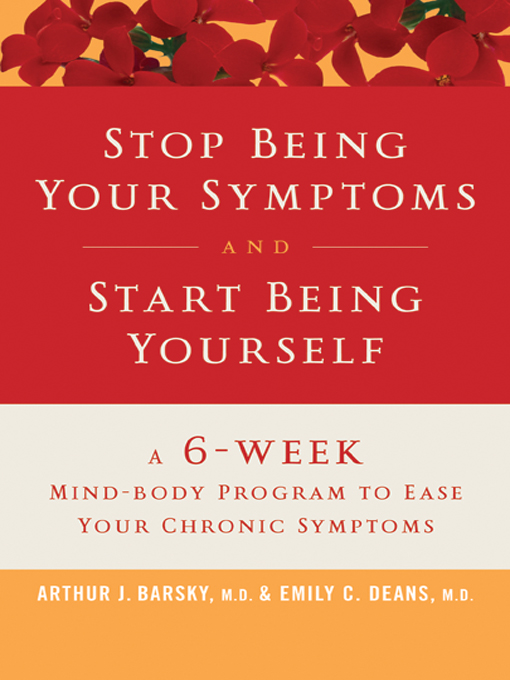 Title details for Stop Being Your Symptoms and Start Being Yourself by Arthur J. Barsky, M.D. - Available