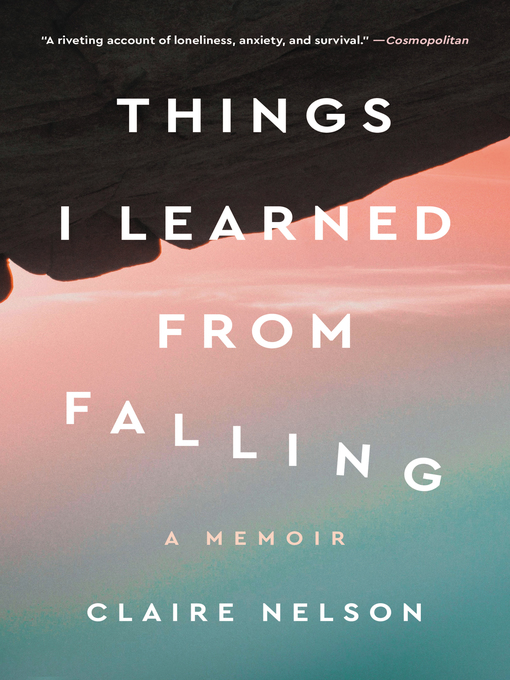 Title details for Things I Learned from Falling by Claire Nelson - Available