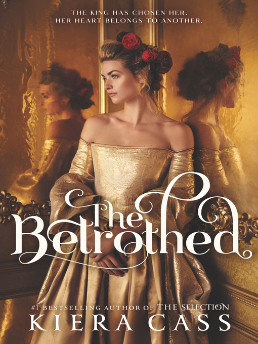 Title details for The Betrothed by Kiera Cass - Available