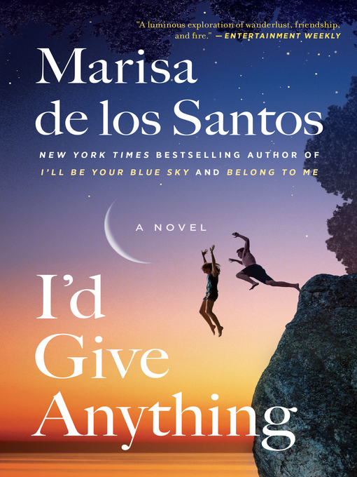 Title details for I'd Give Anything by Marisa de los Santos - Available