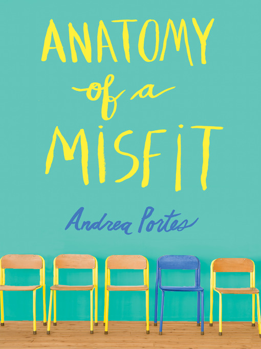 Title details for Anatomy of a Misfit by Andrea Portes - Available