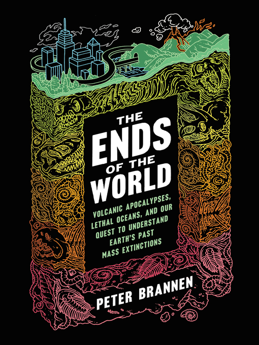 Title details for The Ends of the World by Peter Brannen - Available