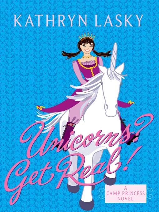 Title details for Unicorns? Get Real! by Kathryn Lasky - Available