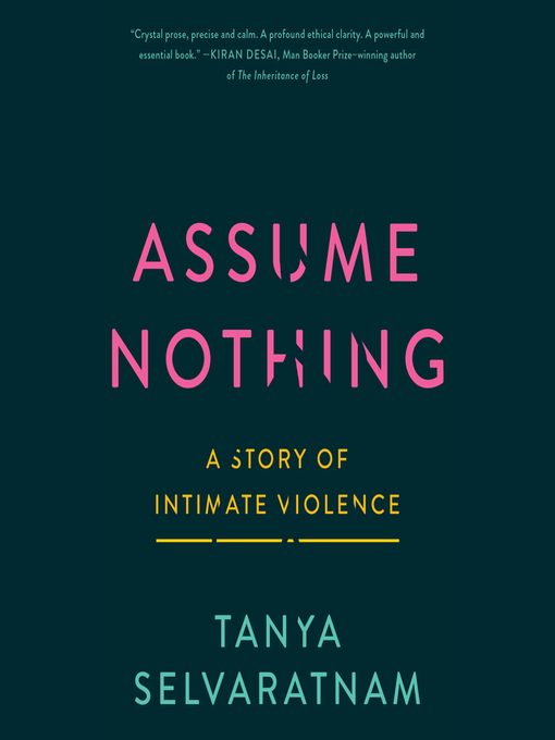 Title details for Assume Nothing by Tanya Selvaratnam - Available
