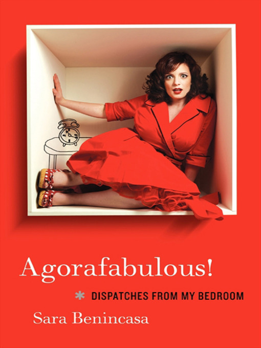 Title details for Agorafabulous! by Sara Benincasa - Available