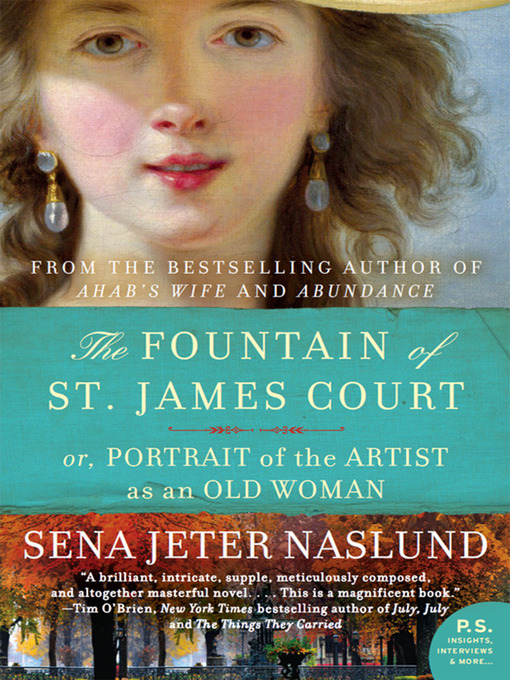 Title details for The Fountain of St. James Court or Portrait of the Artist as an Old Woman by Sena Jeter Naslund - Available