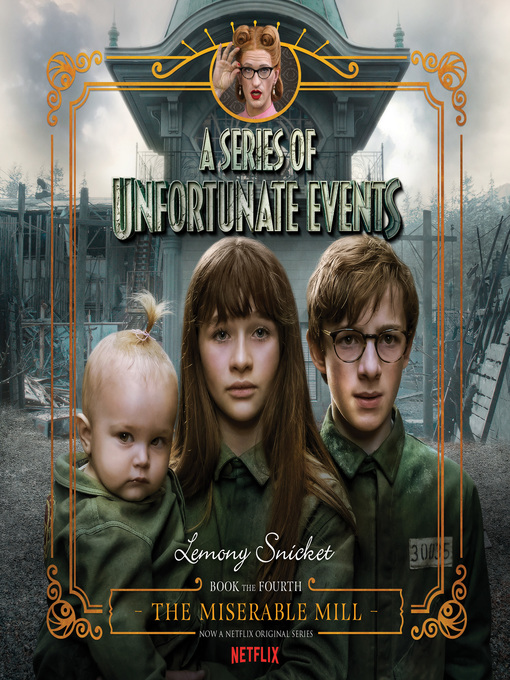 Title details for The Miserable Mill by Lemony Snicket - Wait list