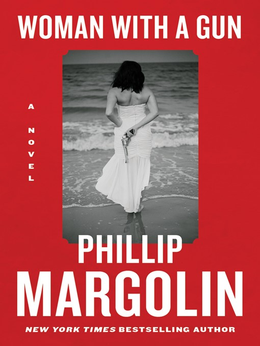 Title details for Woman with a Gun by Phillip Margolin - Available