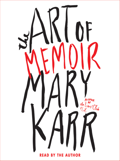 Title details for The Art of Memoir by Mary Karr - Wait list