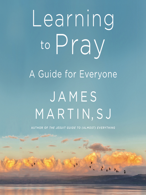 Title details for Learning to Pray by James Martin - Wait list