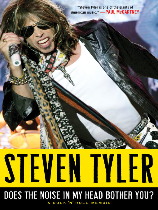 Title details for Does the Noise in My Head Bother You? by Steven Tyler - Wait list
