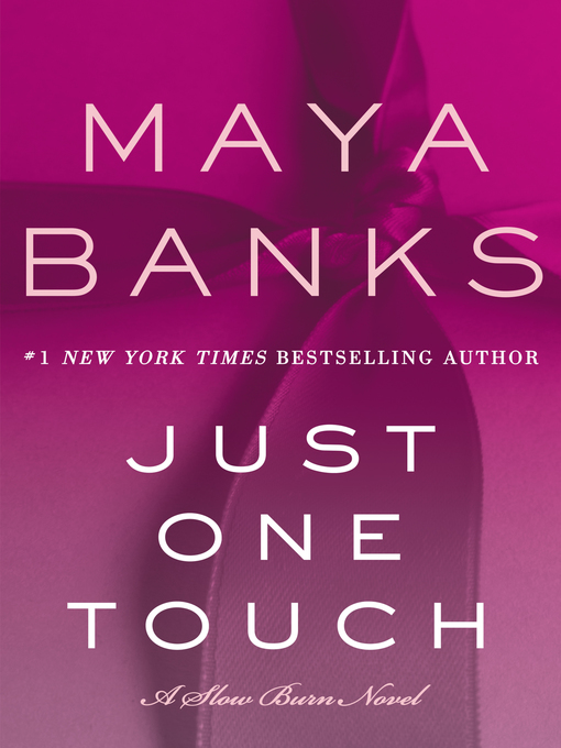 Title details for Just One Touch by Maya Banks - Wait list