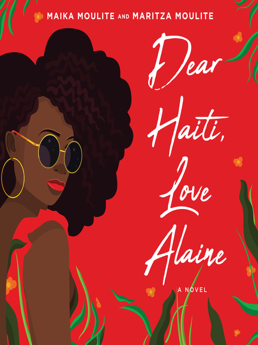 Title details for Dear Haiti, Love Alaine by Maika Moulite - Available