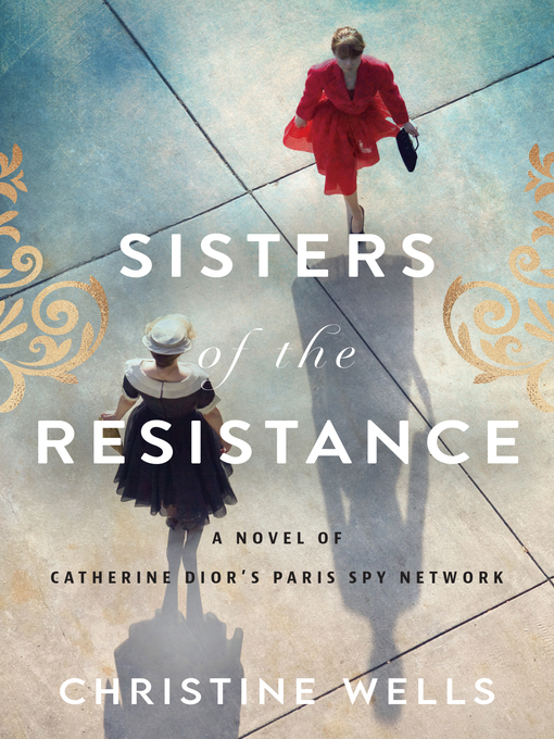 Title details for Sisters of the Resistance by Christine Wells - Available