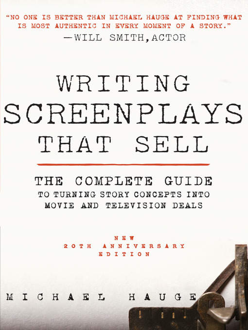 Title details for Writing Screenplays That Sell, New Twentieth Anniversary Edition by Michael Hauge - Available